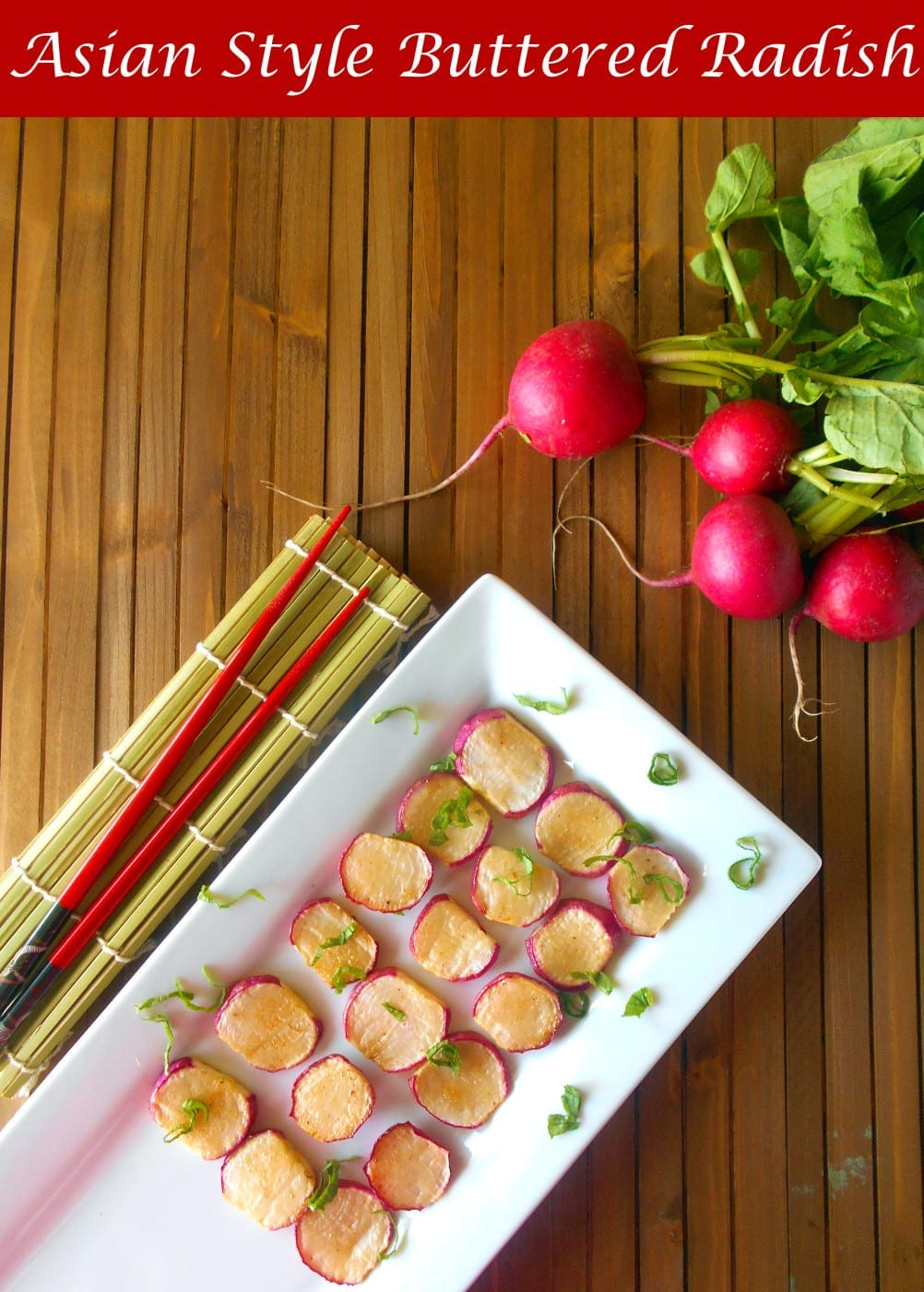 Buttered Radishes Made Japanese Style - Takes less than 30 Minutes