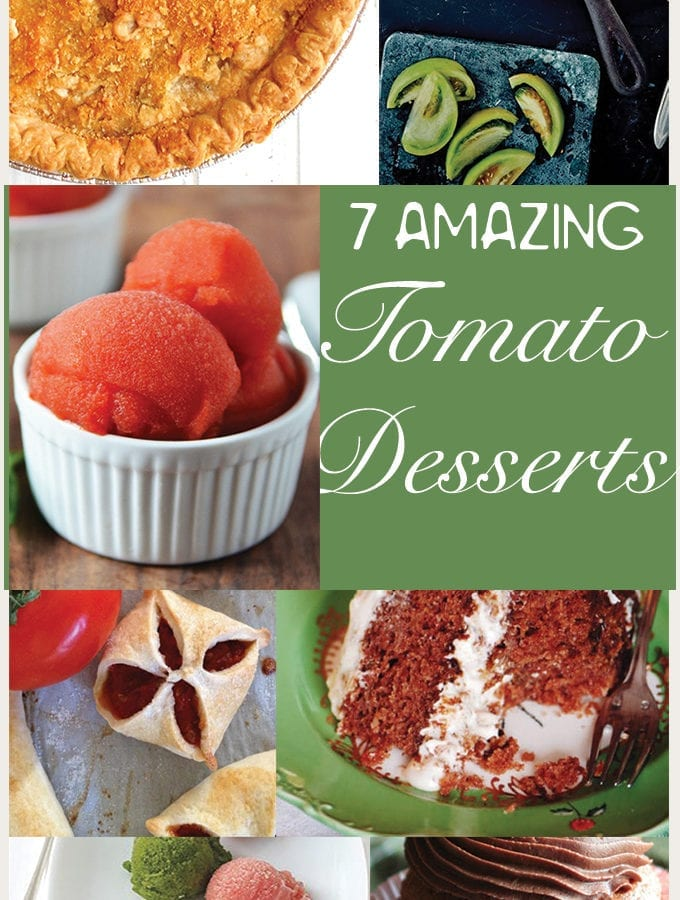 Collage of 7 Tomato Desserts