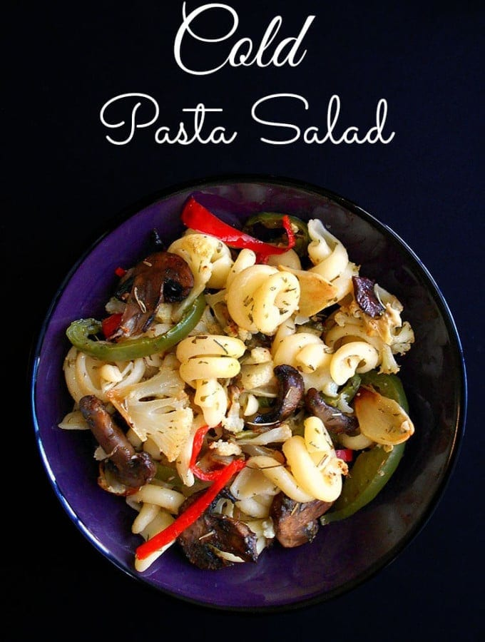 A simple cold pasta salad recipe that is perfect weeknight meal idea. Works as the main course meal or as a side dish. This is a vegan recipe and even vegetarians meal. It is a quick dinner idea for the whole family