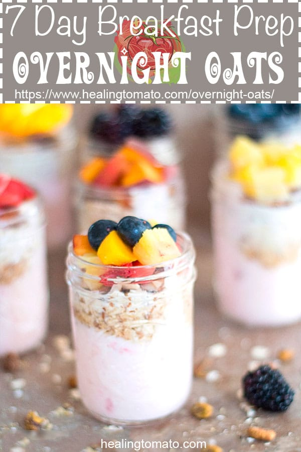 Healthy Overnight Oats in a jar. 7-day breakfast prep with yogurt. Breakfast will never be boring! #healingtomato #breakfast #overnightoats #healthy #breakfastprep #fruits #mealprep #vegetarian https://www.healingtomato.com/overnight-oats/