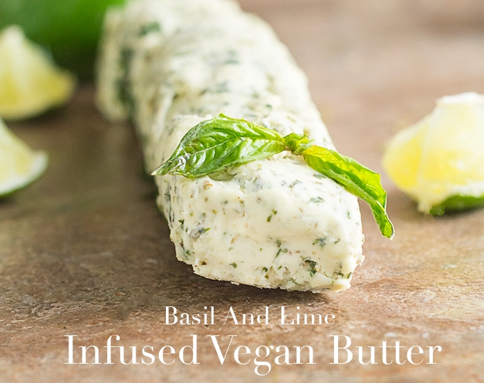 How do you preserve basil? Add it to store-bought vegan butter and freeze it. This infused vegan butter will last for months. Use it in pasta or appetizers