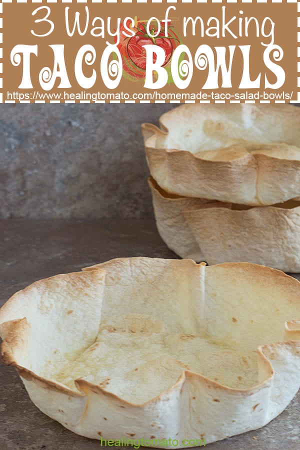 How to make taco bowls at home. 3 Easy way to make them at home in the oven with very little effort. Vegetarian, Vegan, Kid-friendly #healingtomato #tacobowls #DIY