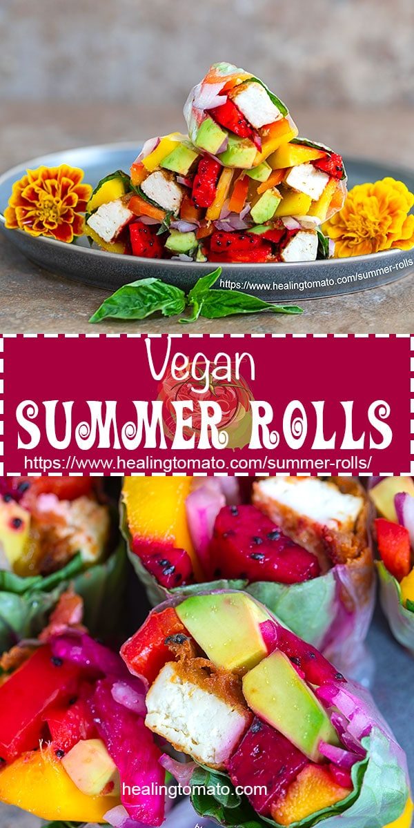 Healthy, quick Vegan Summer Rolls with Peanut Sauce, dragon fruit, mangoes and tofu. Perfect light lunch recipe #healingtomato #summerrolls #vegan