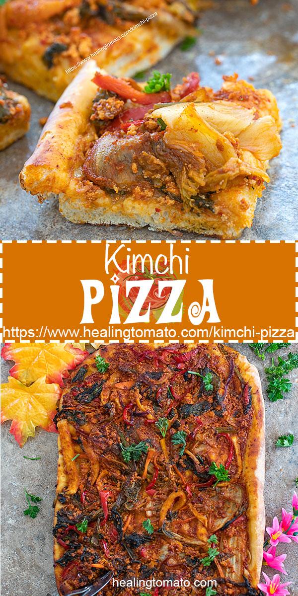 Easy Vegan Kimchi Pizza Recipe with Gochujang. Vegan Korean Recipes. Use Kimchi for Vegan Pizza Toppings, best vegan pizza ideas, Vegan Pizza that kids will love. #healingtomato #kimchi #pizza