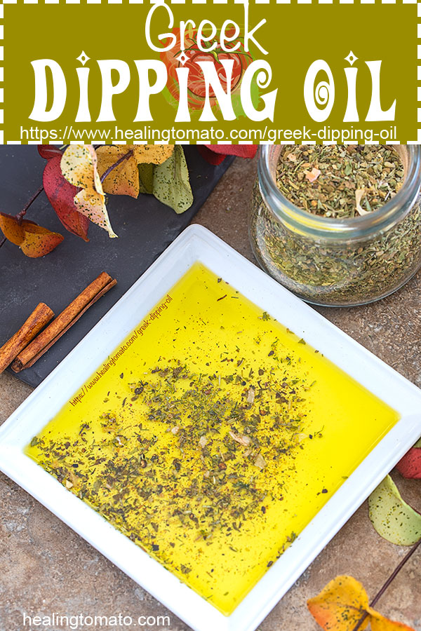 Quick and easy Greek Dipping oil made with homemade Greek seasoning. #healingtomato #greek #dippingoil #homemade #seasoning #appetizers #tapas