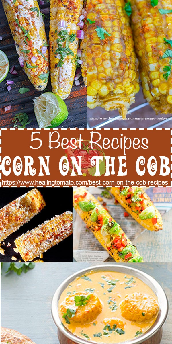 5 Easy vegan and vegetarian corn on the cob recipes that are easy to make for summer grilling, potlucks or cookouts. #healingtomato #cornonthecob #curry #grilled #vegan #vegetarian #healthy #comfortfood @healingtomato