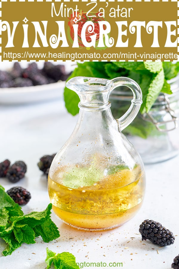 Quick 5 minute Mint vinaigrette dressing recipe with Za'atar and maple syrup #healingtomato #mint #vinaigrette #dressing #homemade #mintvinaigrette  @healingtomato