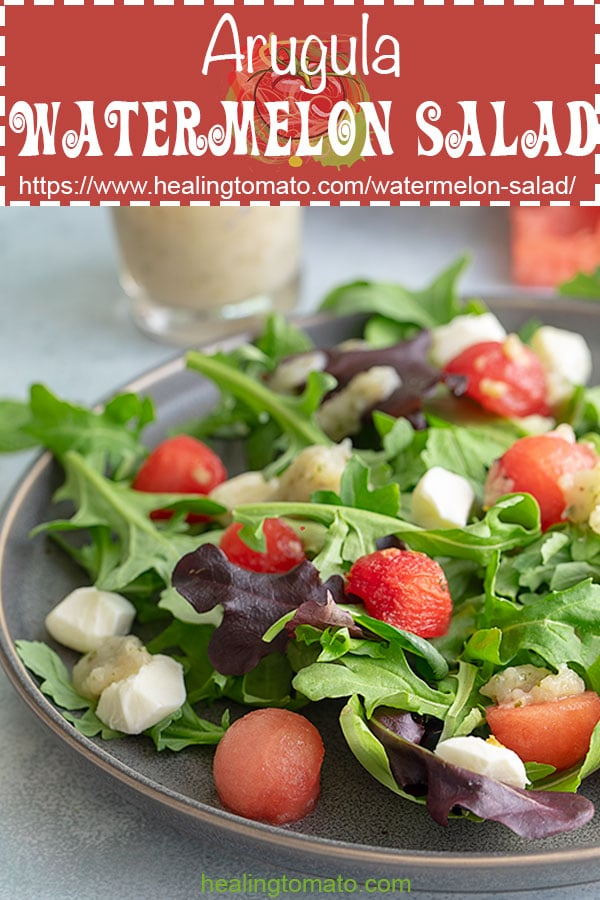 Easy Watermelon Salad with Arugula, mint and mozzarella cheese. Topped with Pear salad dressing #healingtomato #salad #watermelon #arugula #watermelonsalad #healthy #vegetarian @healingtomato