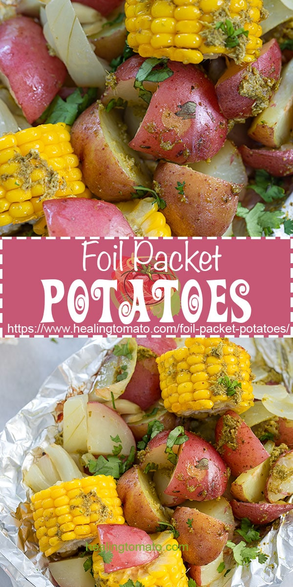 How to make foil packet potatoes for camping, grills or even the oven #healingtomato #foilpacket #corn #potatoes #aluminumcooking #camping @healingtomato