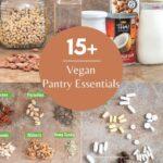 "collage of 4 images of vegan pantry essentials and the text ""15+ Vegan Pantry Essentials"""