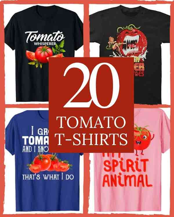 "collage of 4 t-shirts with various tomato inspired design. Words in the middle say ""20 Tomato T-Shirts"""
