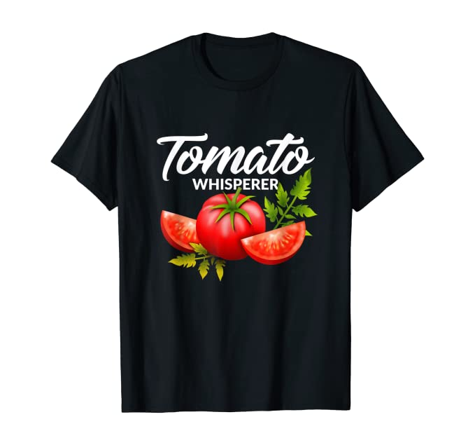 "black t-shirt with the words ""tomato whisperer"" and a whole tomato and 2 wedges below the words"